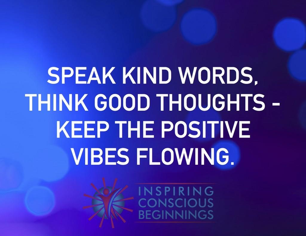 Speak good words, think good